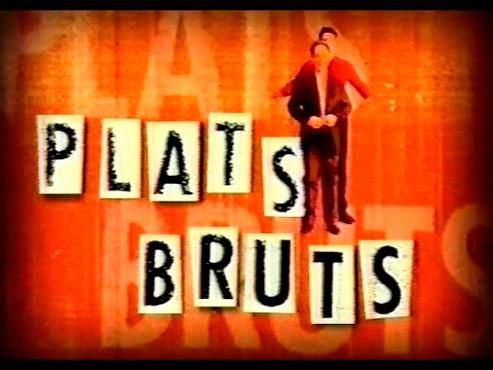 Plats Bruts (1999-2002)